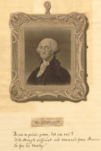 "portrait of George Washington, captioned in handwriting, ""He was no private person, but was rain'd with strength sufficient and command from Heaven to free his country"""